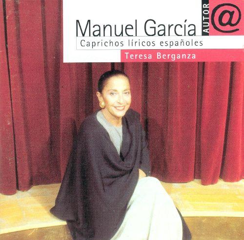 Manuel García, Caprichos líricos españoles. Teresa Berganza